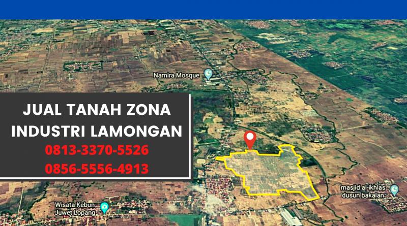Jual Tanah Industri Lamongan, CALL 0813-3370-5526